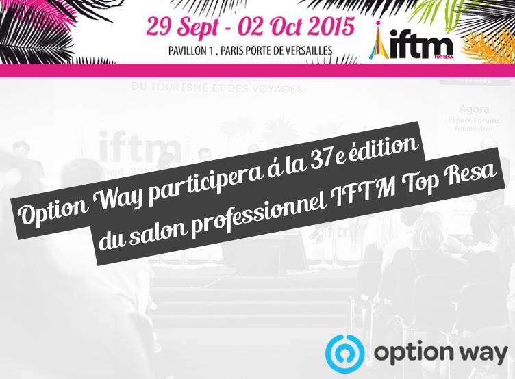 Option way sera au salon iftm top resa blog option way for Salon top resa